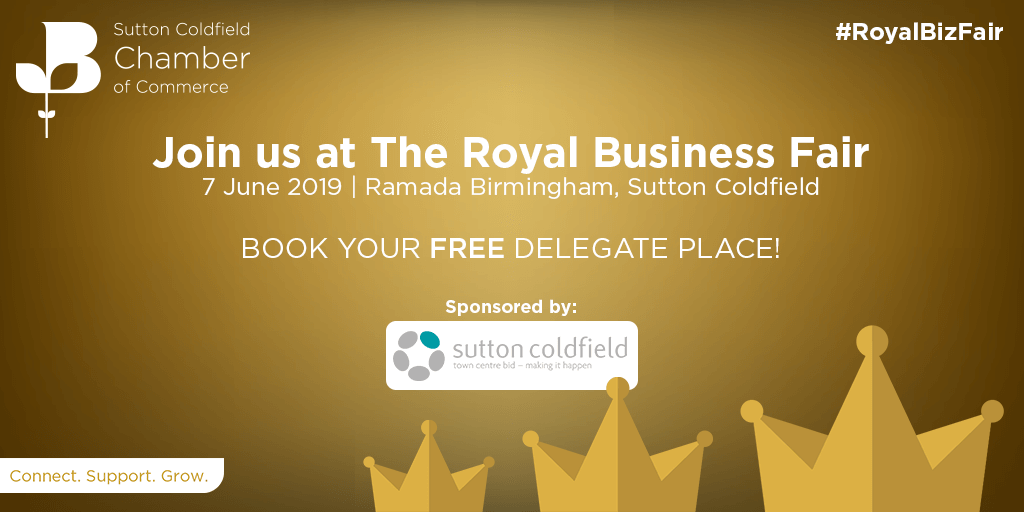 Free delegate place at the Sutton Coldfield Royal Business Fair 2019